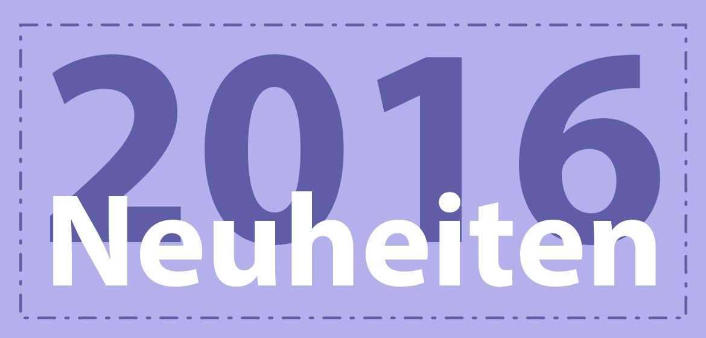 Neuheiten 2016